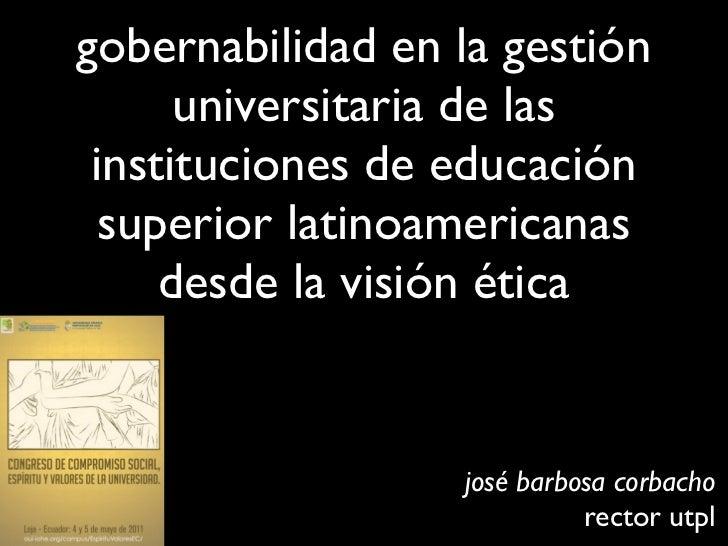 gobernabilidad en la gestión      universitaria de las instituciones de educación  superior latinoamericanas     desde la ...