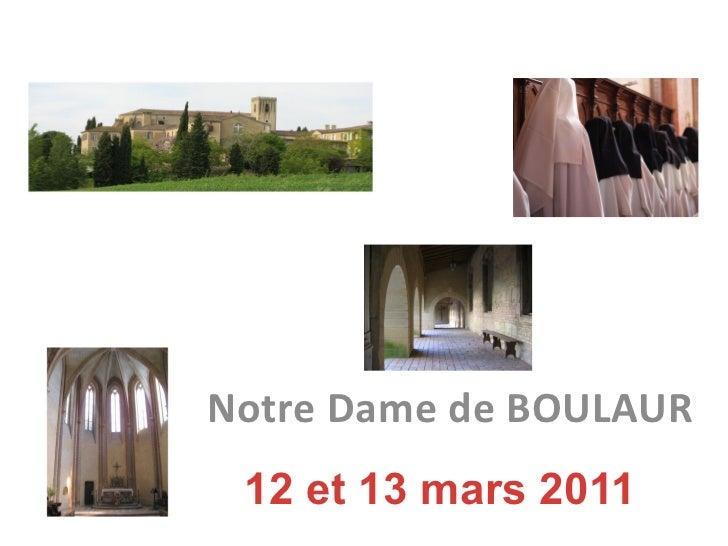 Notre Dame de BOULAUR 12 et 13 mars 2011