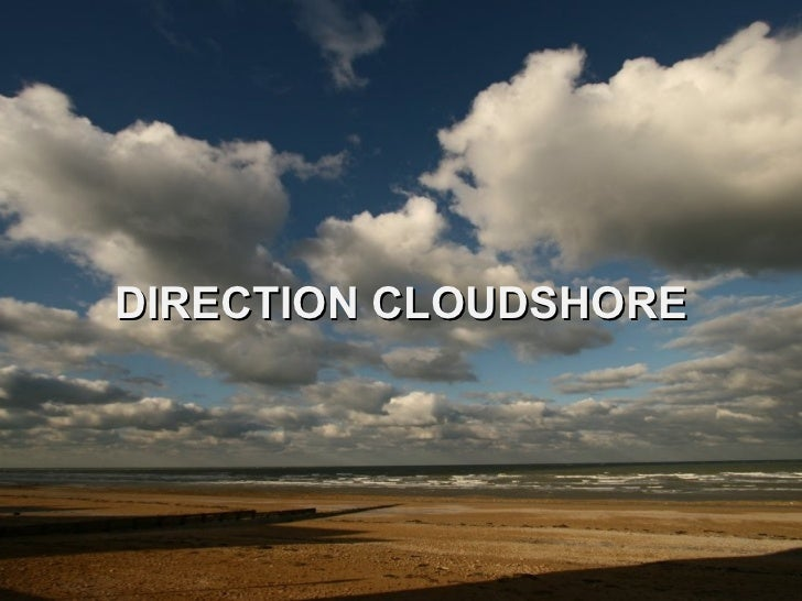 DIRECTION CLOUDSHORE