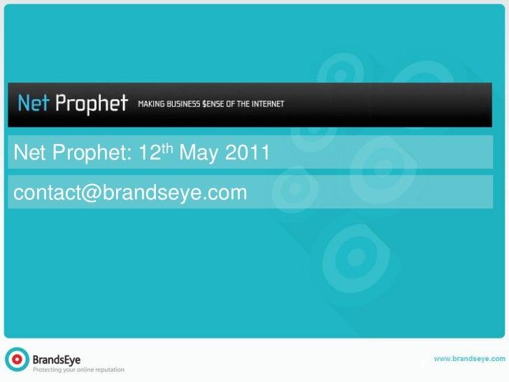 Net Prophet: 12th May 2011contact@brandseye.com