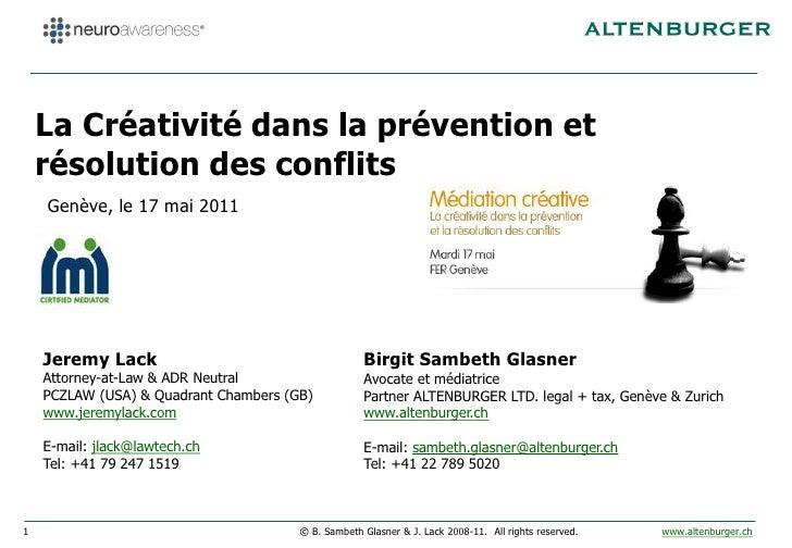 La Créativité dans la prévention et    résolution des conflits    Genève, le 17 mai 2011    Jeremy Lack                   ...