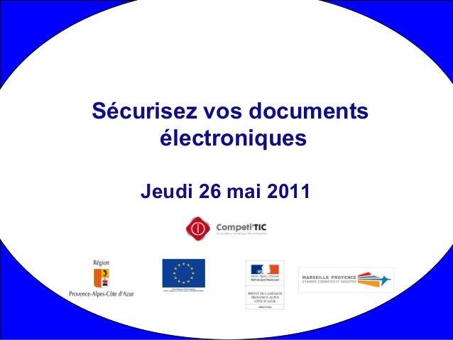 Jeudi 26 mai 2011 Sécurisez vos documents électroniques