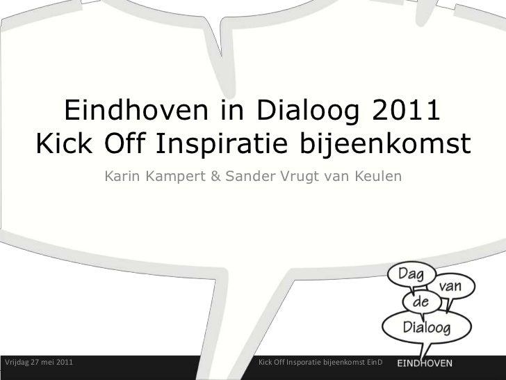 Eindhoven in Dialoog 2011        Kick Off Inspiratie bijeenkomst                      Karin Kampert & Sander Vrugt van Keu...