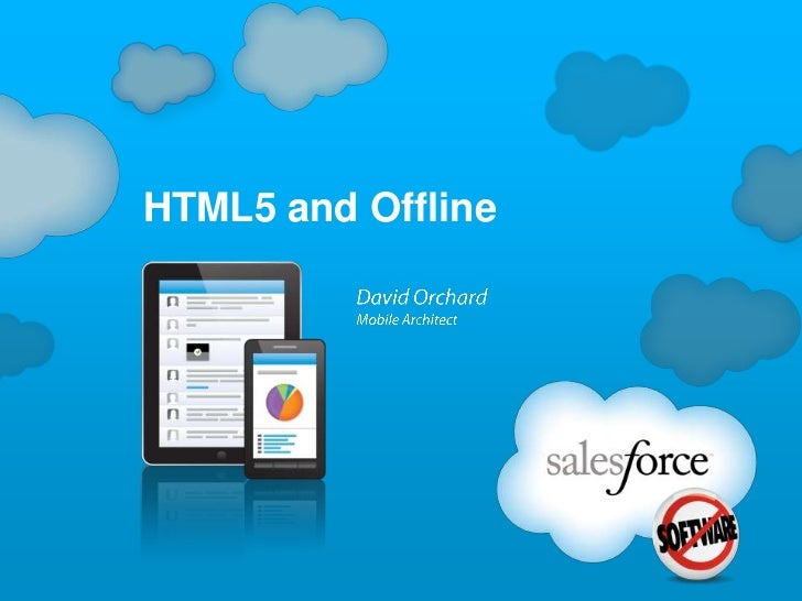 HTML5 and Offline<br />David Orchard<br />Mobile Architect<br />