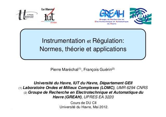 Instrumentation et Régulation − Normes et Applications Page 1/70 Cours de DU CII Université du Havre, Mai 2012. Instrument...