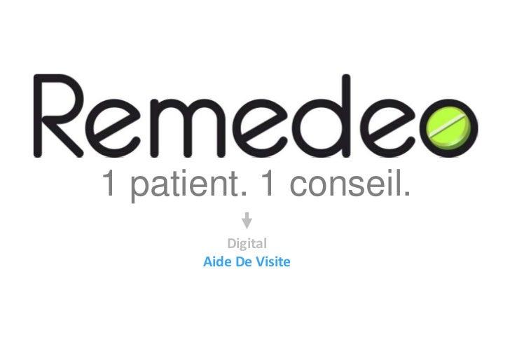 1 patient. 1 conseil.<br />Digital<br />Aide De Visite<br />