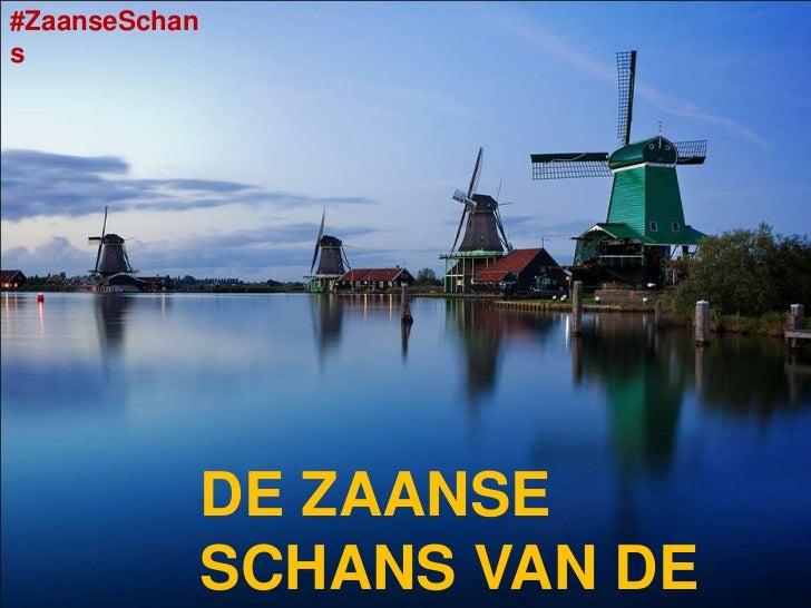 #ZaanseSchans               DE ZAANSE               SCHANS VAN DE