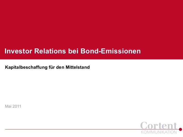 Investor Relations bei Bond-EmissionenKapitalbeschaffung für den MittelstandMai 2011