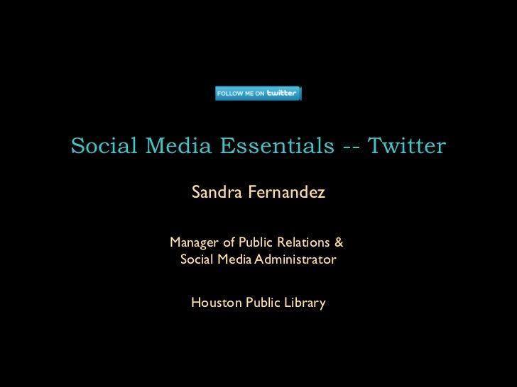 Social Media Essentials -- Twitter           Sandra Fernandez        Manager of Public Relations &         Social Media Ad...