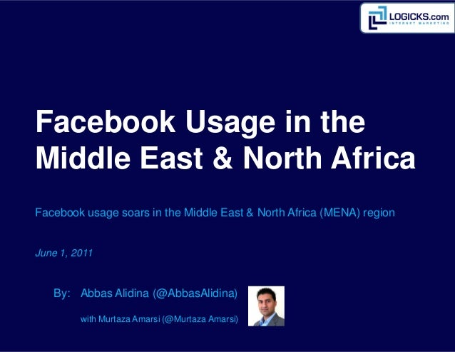 Facebook Usage in theMiddle East & North AfricaFacebook usage soars in the Middle East & North Africa (MENA) regionJune 1,...