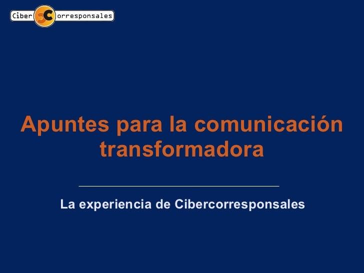 Apuntes para la comunicación transformadora La experiencia de Cibercorresponsales