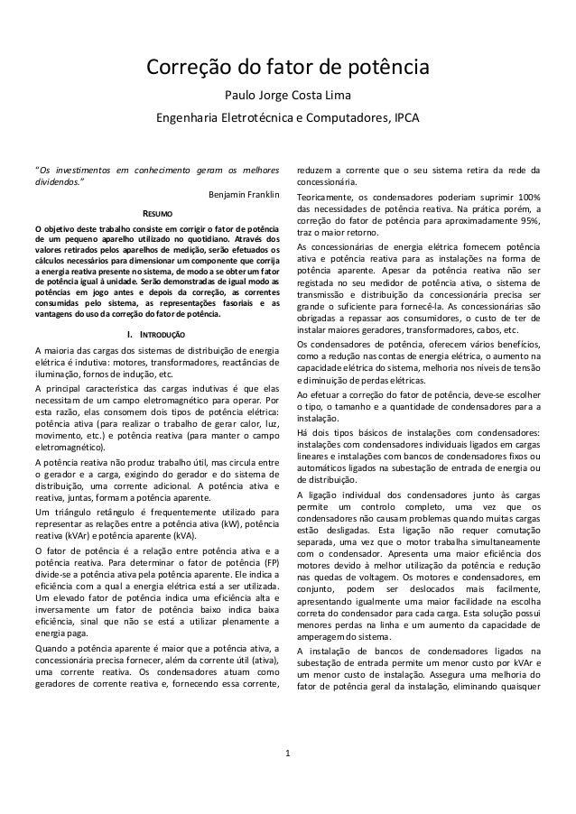 """1 Correção do fator de potência Paulo Jorge Costa Lima Engenharia Eletrotécnica e Computadores, IPCA """"Os investimentos em ..."""