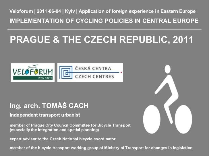 Veloforum | 2011-06-04 | Kyiv | Application of foreign experience in Eastern EuropeIMPLEMENTATION OF CYCLING POLICIES IN C...