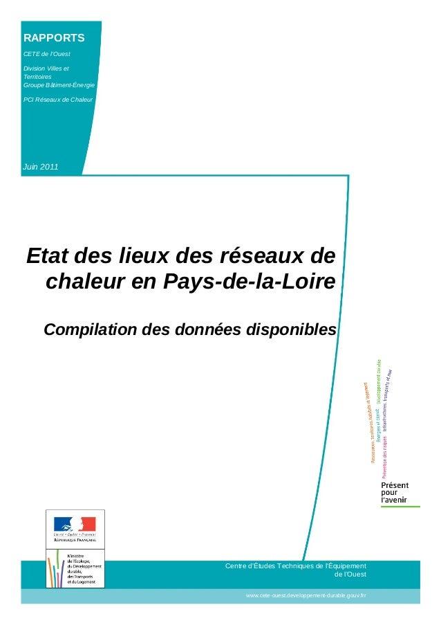 RAPPORTS CETE de l'Ouest Division Villes et Territoires Groupe Bâtiment-Énergie PCI Réseaux de Chaleur Juin 2011 Centre d'...