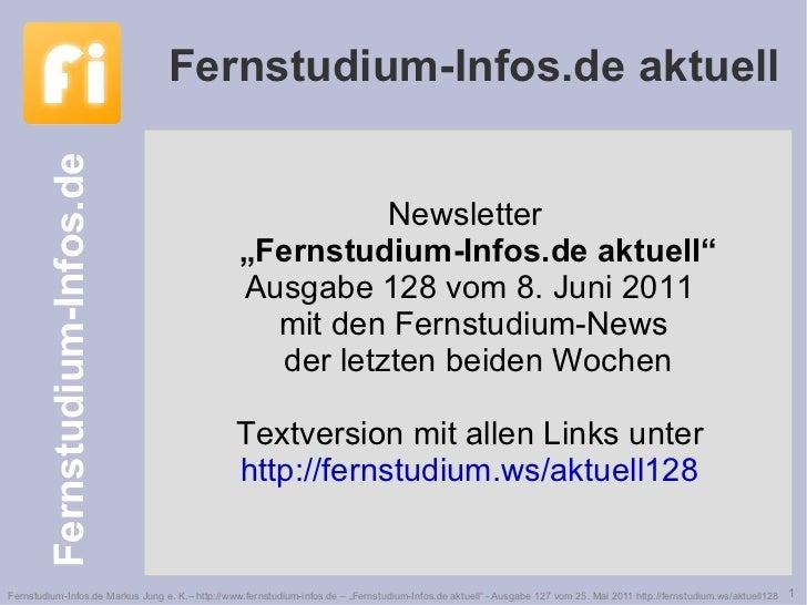 """Newsletter  """"Fernstudium-Infos.de aktuell"""" Ausgabe 128 vom 8. Juni 2011 mit den Fernstudium-News  der letzten beiden Woche..."""
