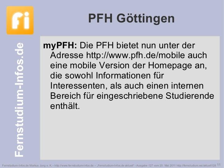 PFH Göttingen <ul><li>myPFH:  Die PFH bietet nun unter der Adresse http://www.pfh.de/mobile auch eine mobile Version der H...
