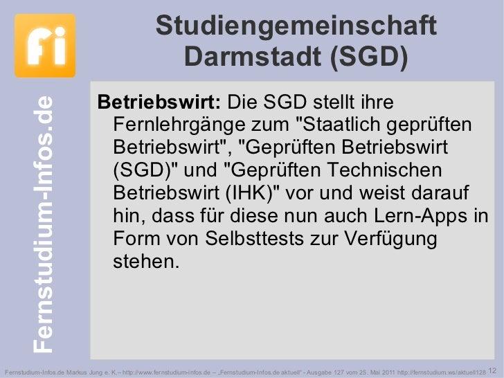 Studiengemeinschaft Darmstadt (SGD) <ul><li>Betriebswirt:  Die SGD stellt ihre Fernlehrgänge zum &quot;Staatlich geprüften...