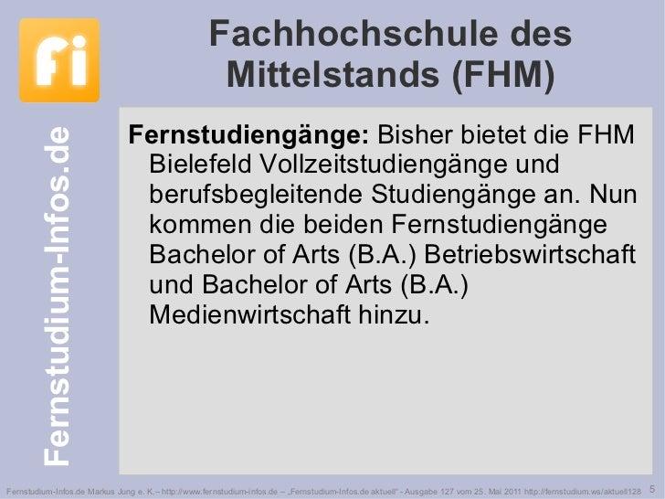 Fachhochschule des Mittelstands (FHM) <ul><li>Fernstudiengänge:  Bisher bietet die FHM Bielefeld Vollzeitstudiengänge und ...