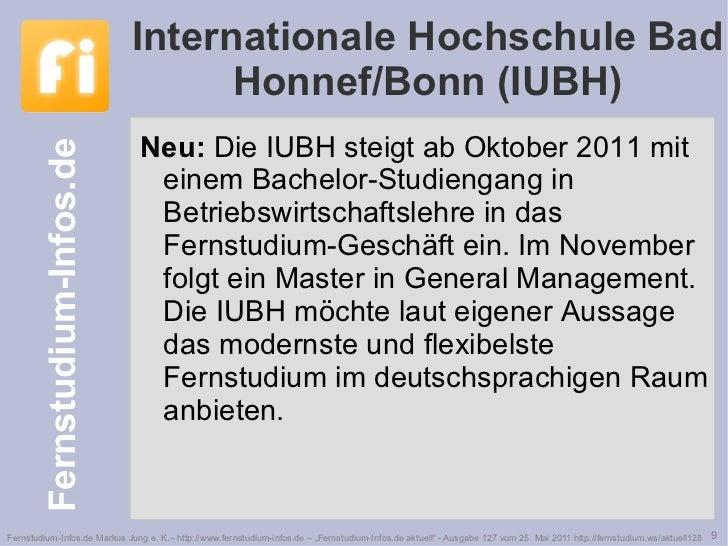 Internationale Hochschule Bad Honnef/Bonn (IUBH) <ul><li>Neu:  Die IUBH steigt ab Oktober 2011 mit einem Bachelor-Studieng...