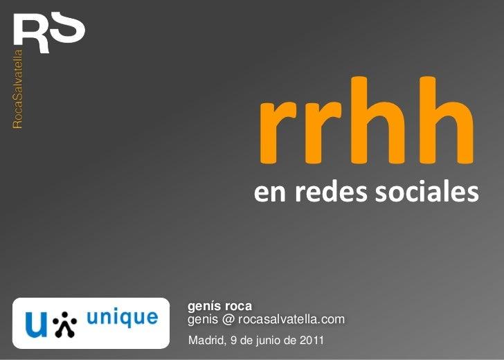 rrhh<br />en redes sociales<br />genís roca<br />genis @ rocasalvatella.com<br />Madrid, 9 de junio de 2011<br />
