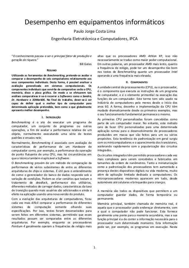 """1 Desempenho em equipamentos informáticos Paulo Jorge Costa Lima Engenharia Eletrotécnica e Computadores, IPCA """"O conhecim..."""