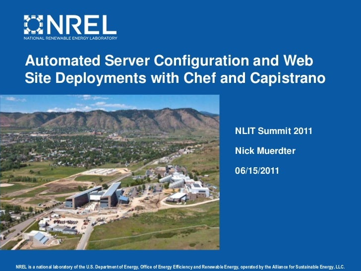 Automated Server Configuration and Web Site Deployments with Chef and Capistrano<br />NLIT Summit 2011<br />Nick Muerdter<...