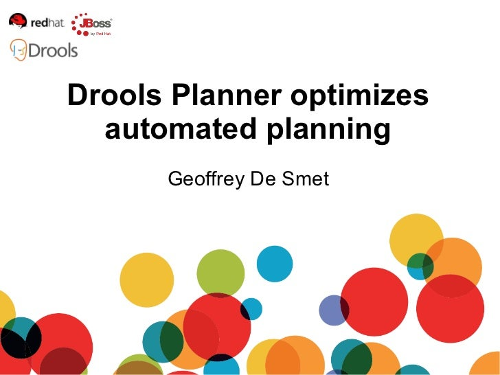 Geoffrey De Smet Drools Planner optimizes automated planning