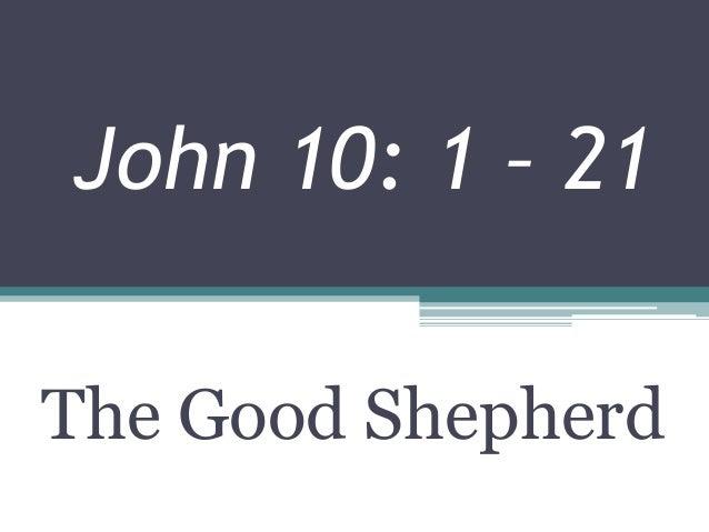 John 10: 1 – 21The Good Shepherd