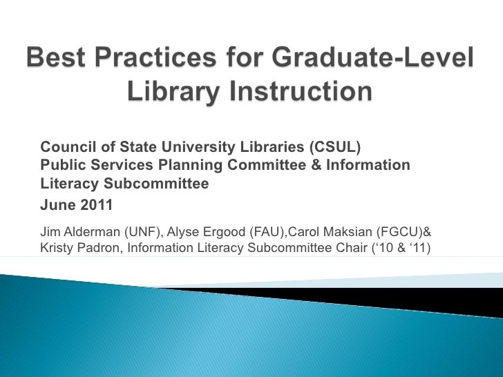 Council of State University Libraries (CSUL)Public Services Planning Committee & InformationLiteracy SubcommitteeJune 2011...