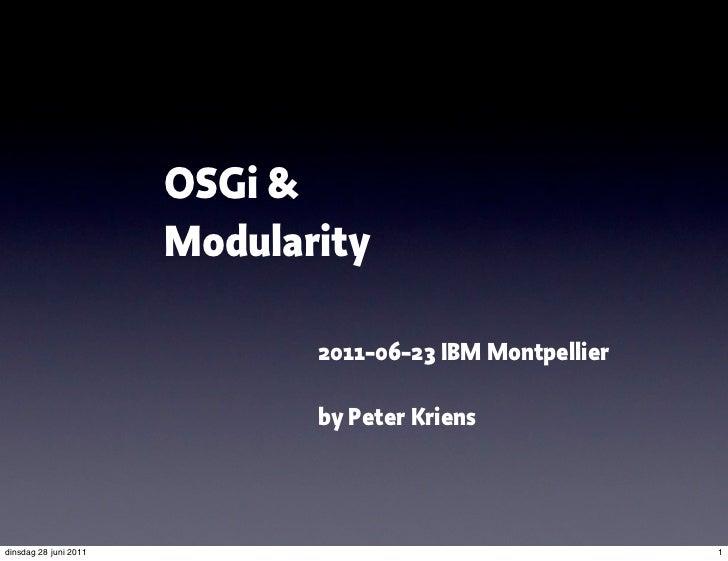OSGi &                       Modularity                              2011-06-23 IBM Montpellier                           ...