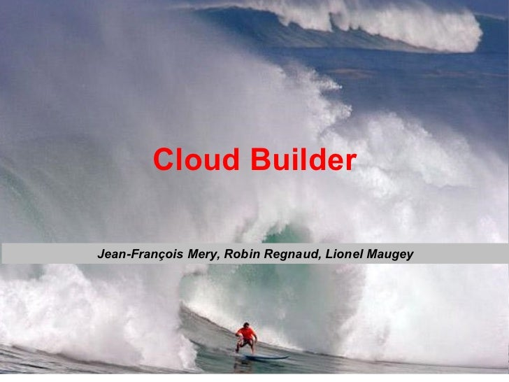 Cloud Builder Jean-François Mery, Robin Regnaud, Lionel Maugey