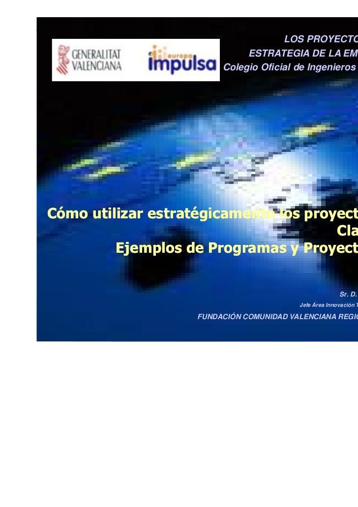LOS PROYECTOS EUROPEOS EN LA                                               ESTRATEGIA DE LA EMPRESA VALENCIANA            ...