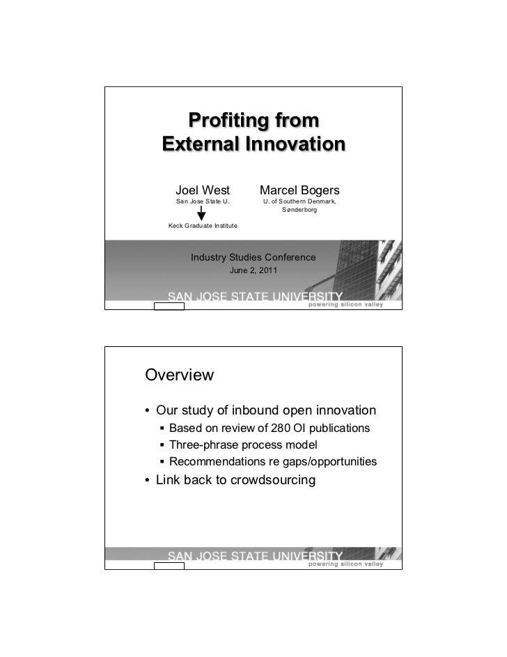 Profiting from  External Innovation     Joel West                  Marcel Bogers     San Jose State U.           U. of Sou...