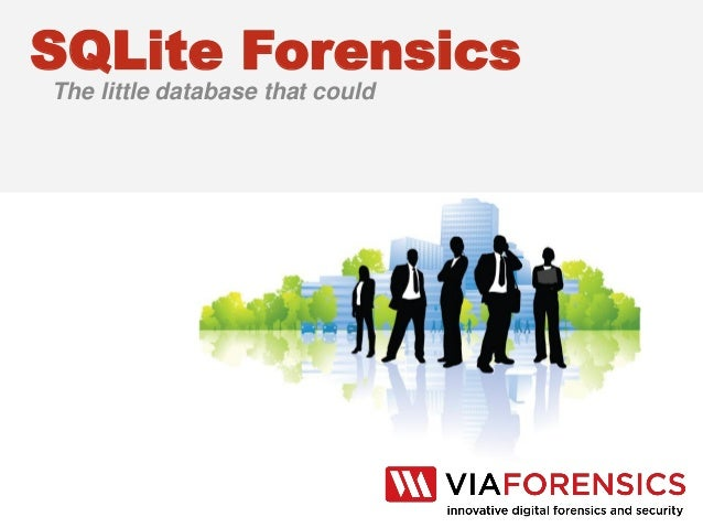 SQLite ForensicsThe little database that could