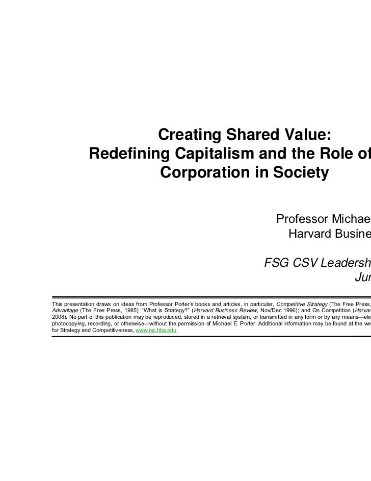 Creating Shared Value:                                Redefining Capitalism and the Role of the                           ...