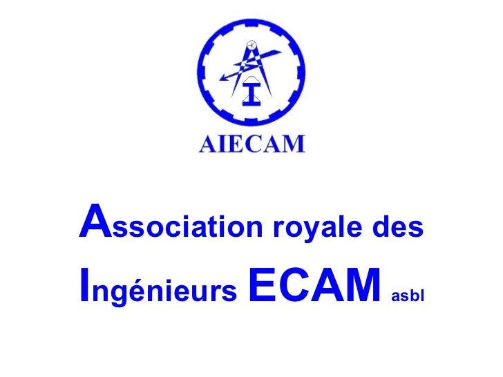 A ssociation royale des I ngénieurs  ECAM   asbl