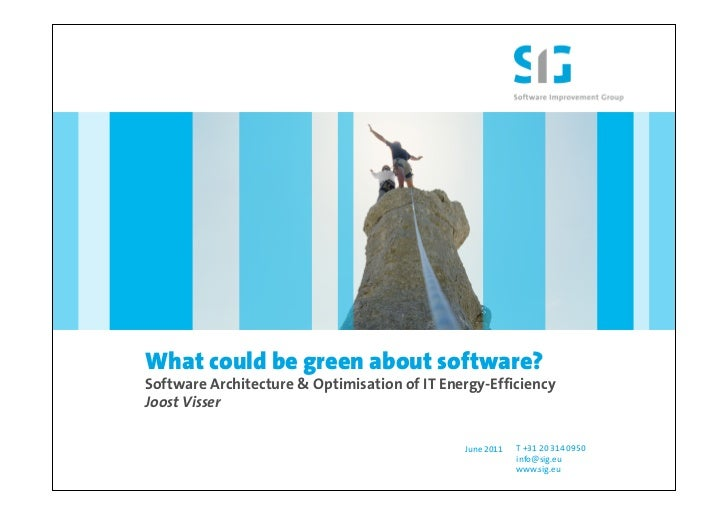 What could be green about software?Software Architecture & Optimisation of IT Energy-EfficiencyJoost Visser               ...
