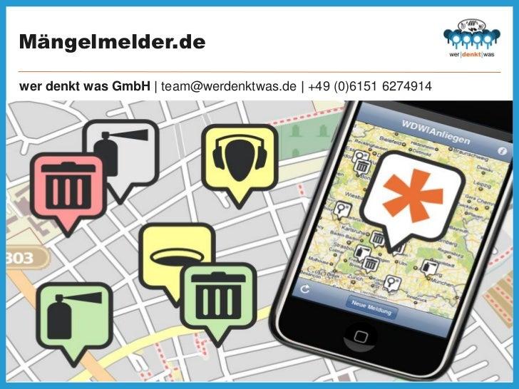 Mängelmelder.dewer denkt was GmbH | team@werdenktwas.de | +49 (0)6151 6274914