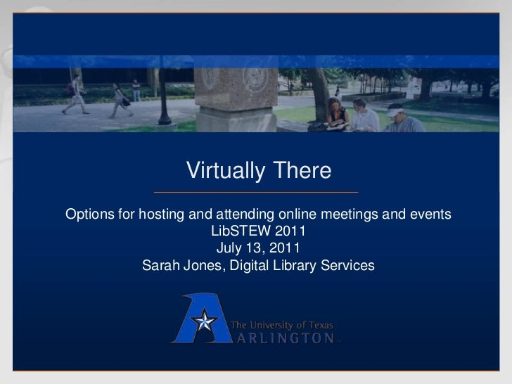 Virtually There<br />Options for hosting and attending online meetings and events<br />LibSTEW 2011<br />July 13, 2011<br ...