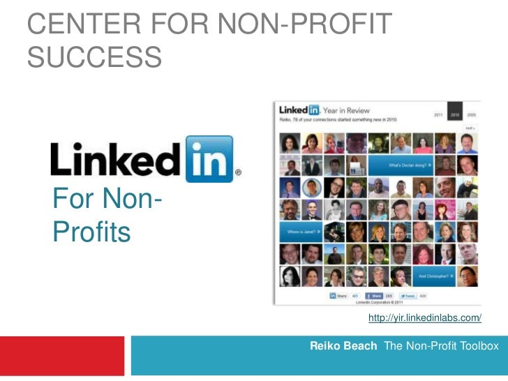 Center for Non-Profit Success<br />Reiko Beach  The Non-Profit Toolbox<br />For Non-Profits<br />http://yir.linkedinlabs.c...