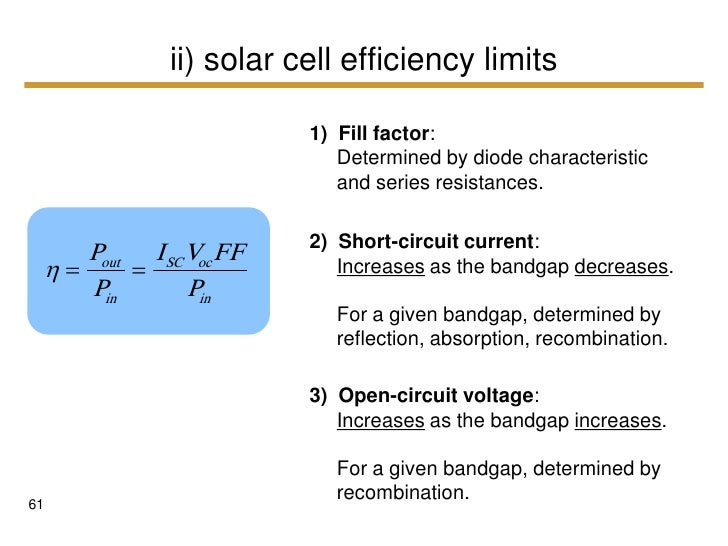 analysis of efficiency of solar pv cell Solar cell efficiency may be broken down into reflectance efficiency, thermodynamic efficiency, charge carrier separation efficiency and conductive efficiency the overall efficiency is the product of these individual metrics.