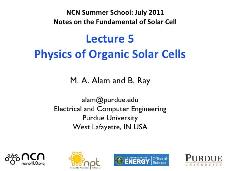 NCN Summer School: July 2011   Notes on the Fundamental of Solar Cell          Lecture 5Physics of Organic Solar Cells    ...