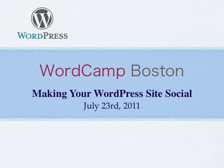 Making Your WordPress Site Social          July 23rd, 2011