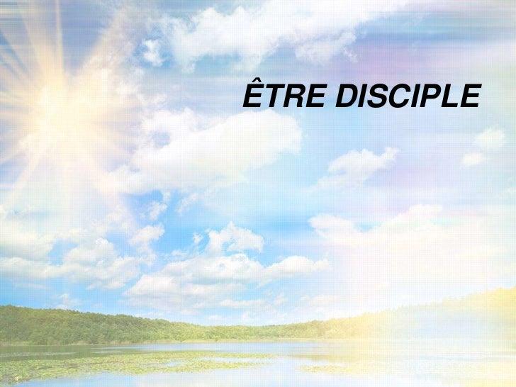 ÊTRE DISCIPLE<br />