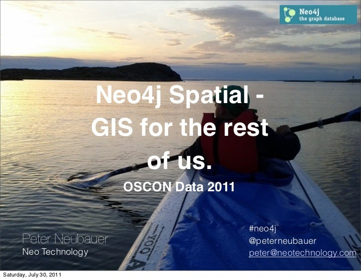Neo4j Spatial -                          GIS for the rest                               of us.                            ...