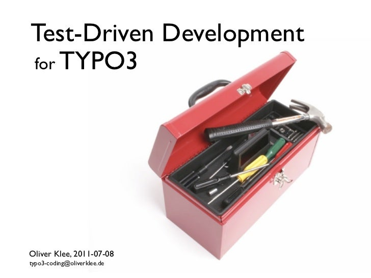 Test-Driven Developmentfor TYPO3Oliver Klee, 2011-07-08typo3-coding@oliverklee.de