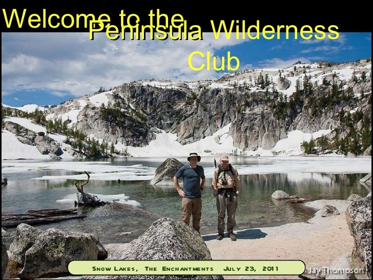 Welcome to the Peninsula  Wilderness Club Snow Lakes, The Enchantments  July 23, 2011