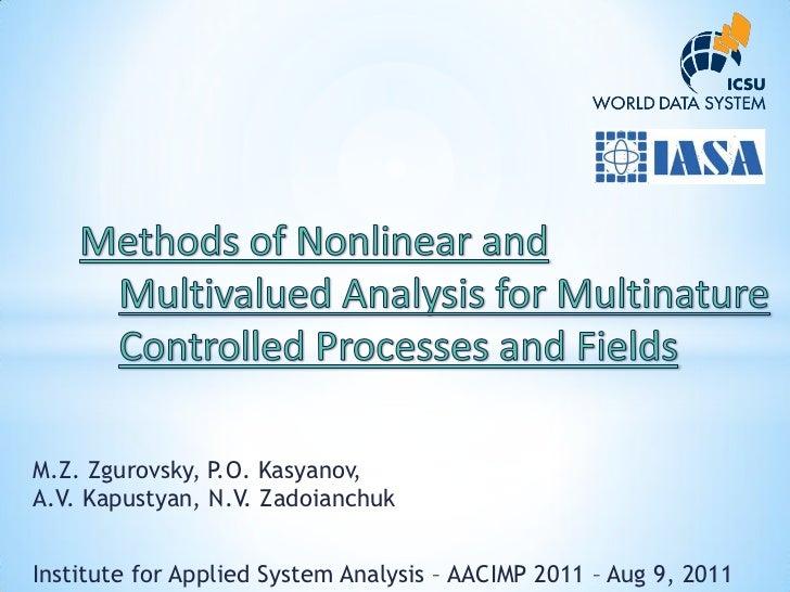 M.Z. Zgurovsky, P.O. Kasyanov,A.V. Kapustyan, N.V. ZadoianchukInstitute for Applied System Analysis – AACIMP 2011 – Aug 9,...