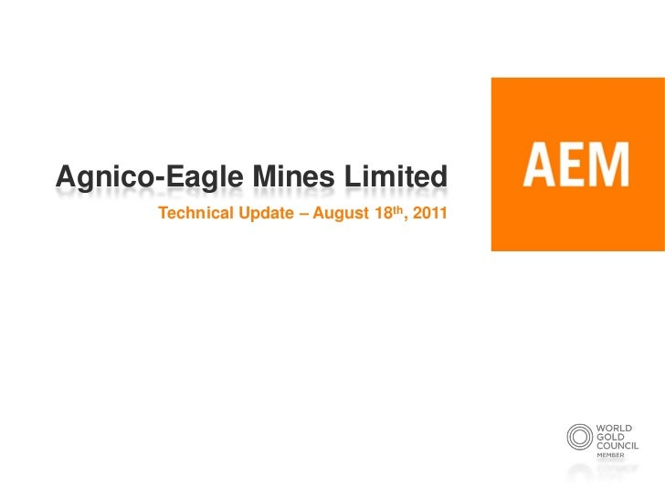 Agnico-Eagle Mines Limited      Technical Update – August 18th, 2011