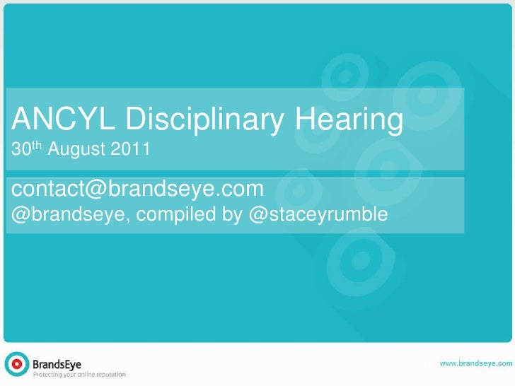 ANCYL Disciplinary Hearing30th August 2011contact@brandseye.com@brandseye, compiled by @staceyrumble